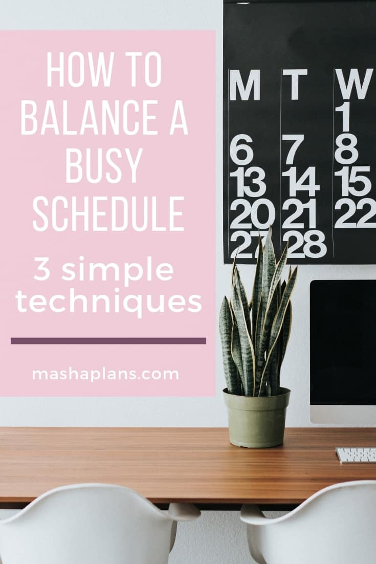 How To Balance A Busy Schedule - 3 Simple Techniques | Masha Plans