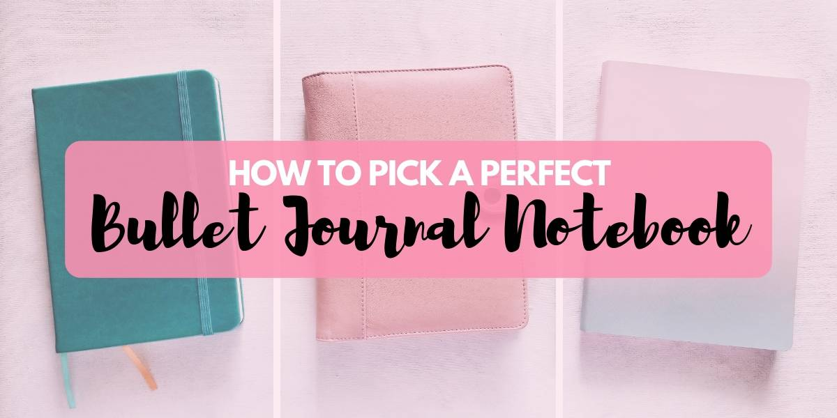 How To Pick A Perfect Bullet Journal Notebook | Masha Plans