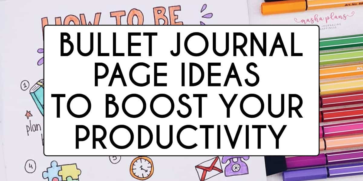 5 Bullet Journal Page Ideas For Productivity | Masha Plans