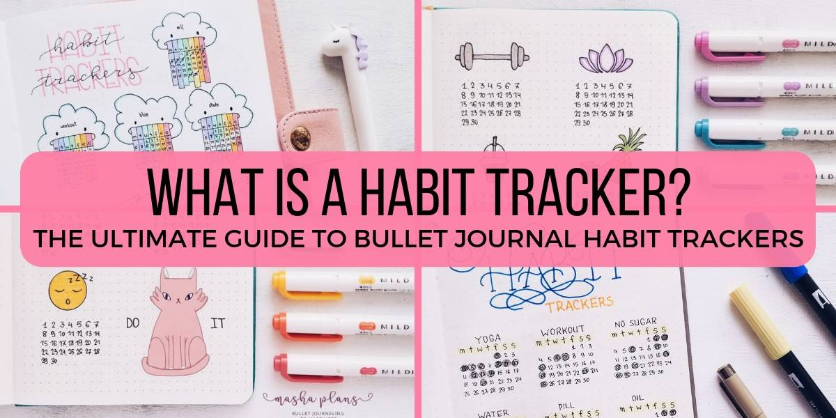 Bullet Journal Habit Trackers The Ultimate Guide | Masha Plans