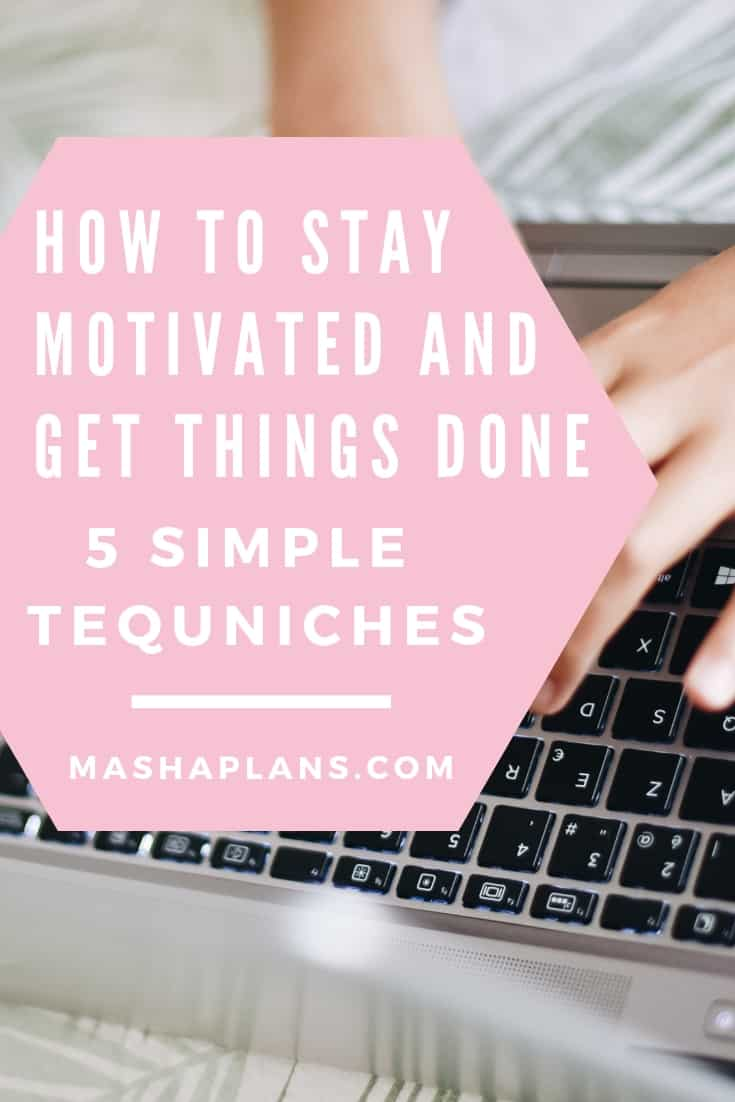 How To Stay Motivated And Get Things Done   Masha Plans