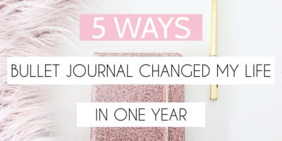 5 Ways Bullet Journal Changed My Life In One Year | Masha Plans
