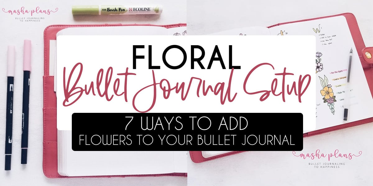 7 Ways To Add Flower Doodles To Your Bullet Journal + April Plan With Me | Masha Plans