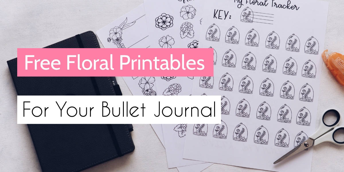 Floral Themed Free Printables For Your Bullet Journal | Masha Plans