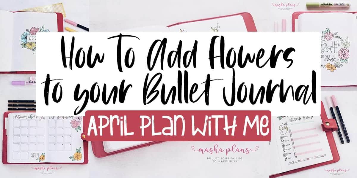 Floral Bullet Journal Setup | Masha Plans