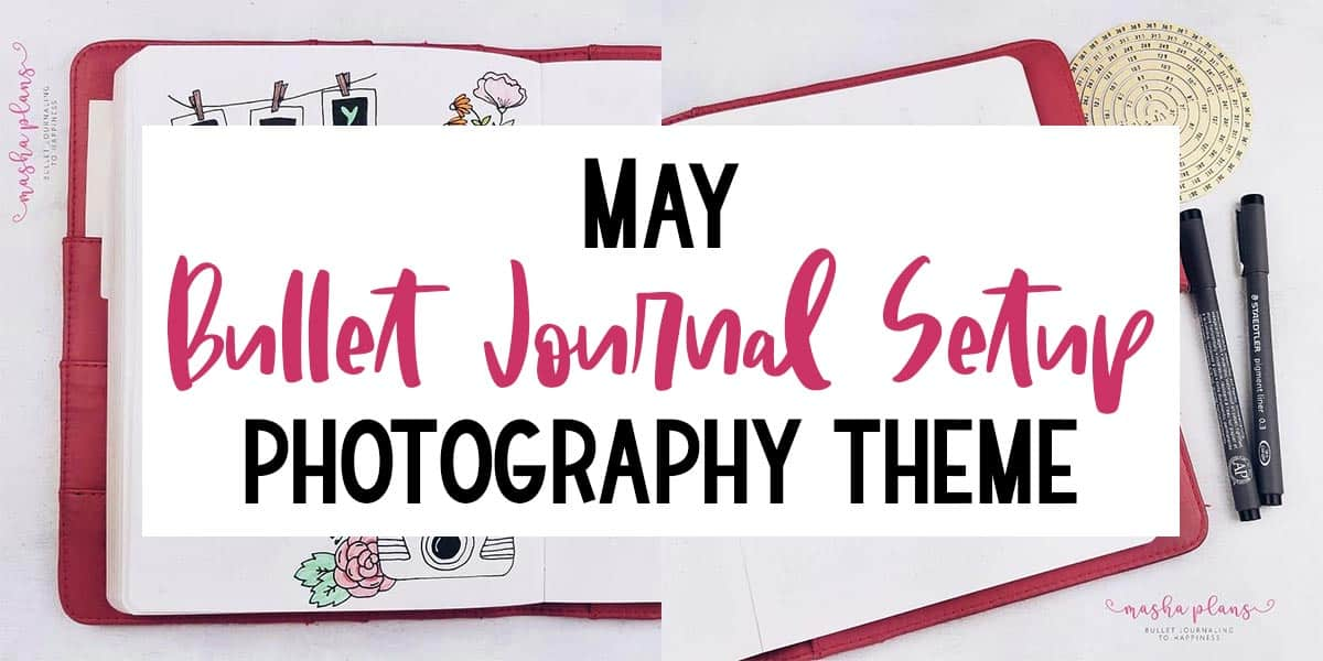 May Bullet Journal Setup - Photography Theme | Masha Plans