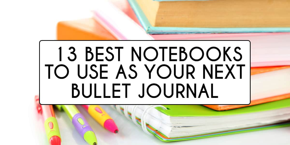 The 13 Best Bullet Journal Notebooks To Try This Year | Masha Plans