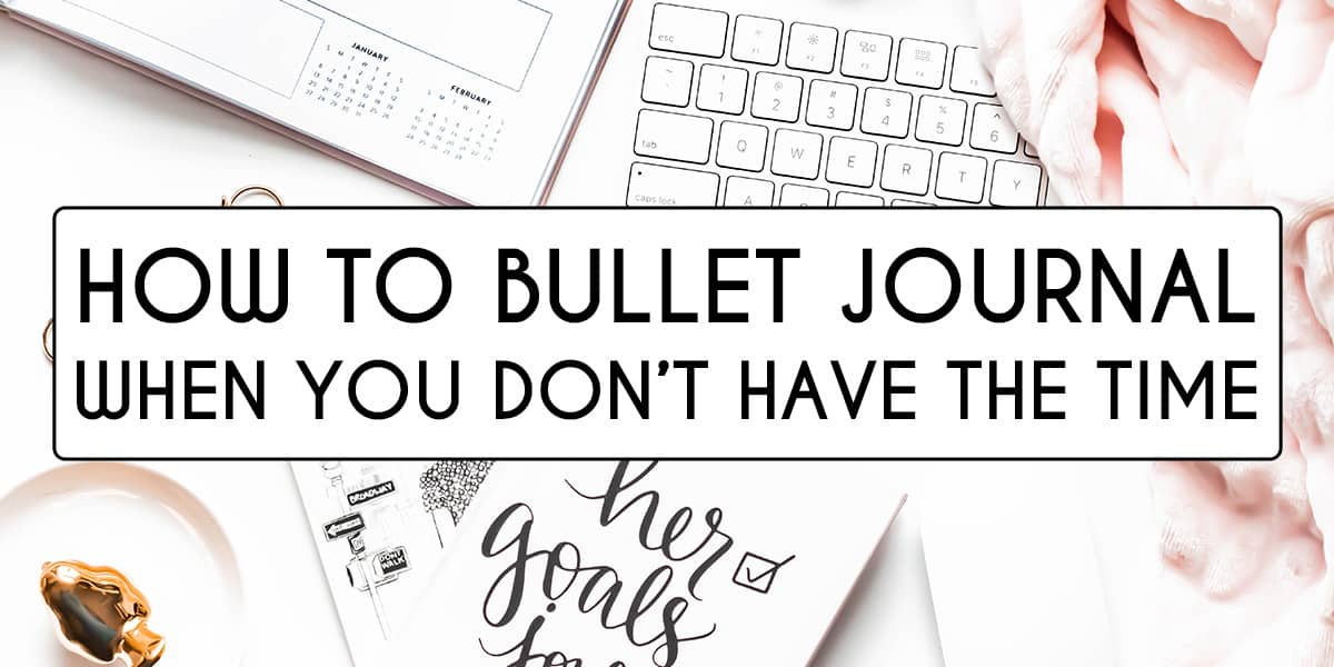 Simple Tricks To Bullet Journal When You Don't Have The Time | Masha Plans