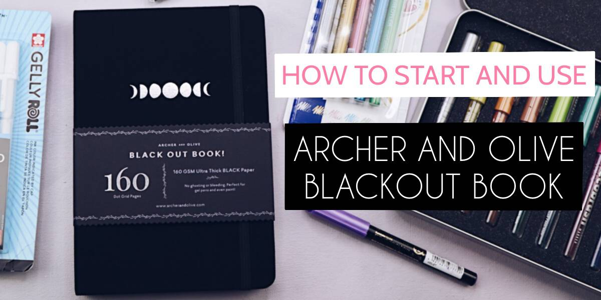 How To Start And Use Archer & Olive Blackout Bullet Journal | Masha Plans