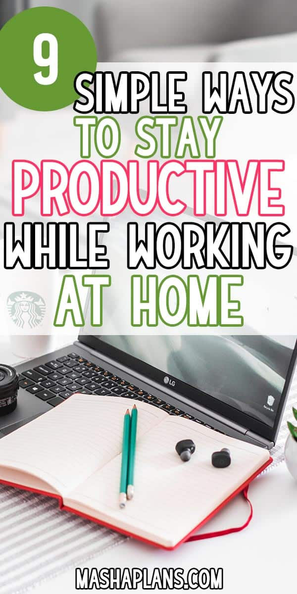 9 Simple Ways To Stay Productive While Staying At Home | Masha Plans