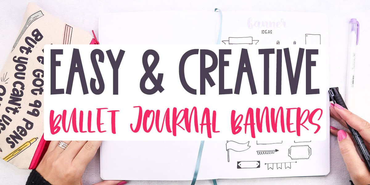 Easy & Creative Bullet Journal Banners | Masha Plans