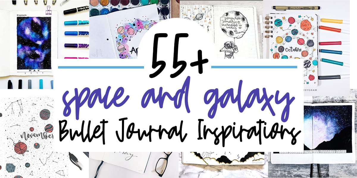 55+ Space and Galaxy Bullet Journal Theme Inspirations | Masha Plans