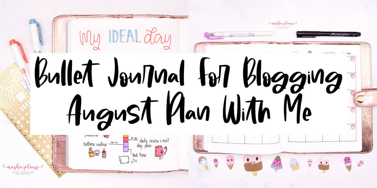 Bullet Journal For Blogging - August Setup | Masha Plans