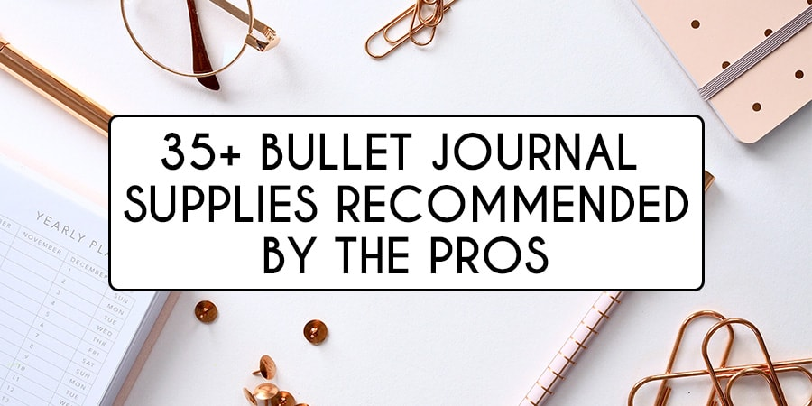 35+ Bullet Journal Supplies Recommended By The Pros | Masha Plans
