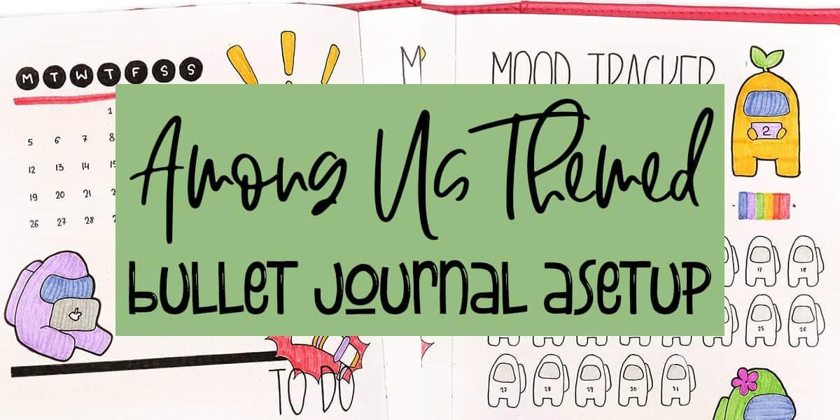 Among Us Themed Bullet Journal Setup | Masha Plans
