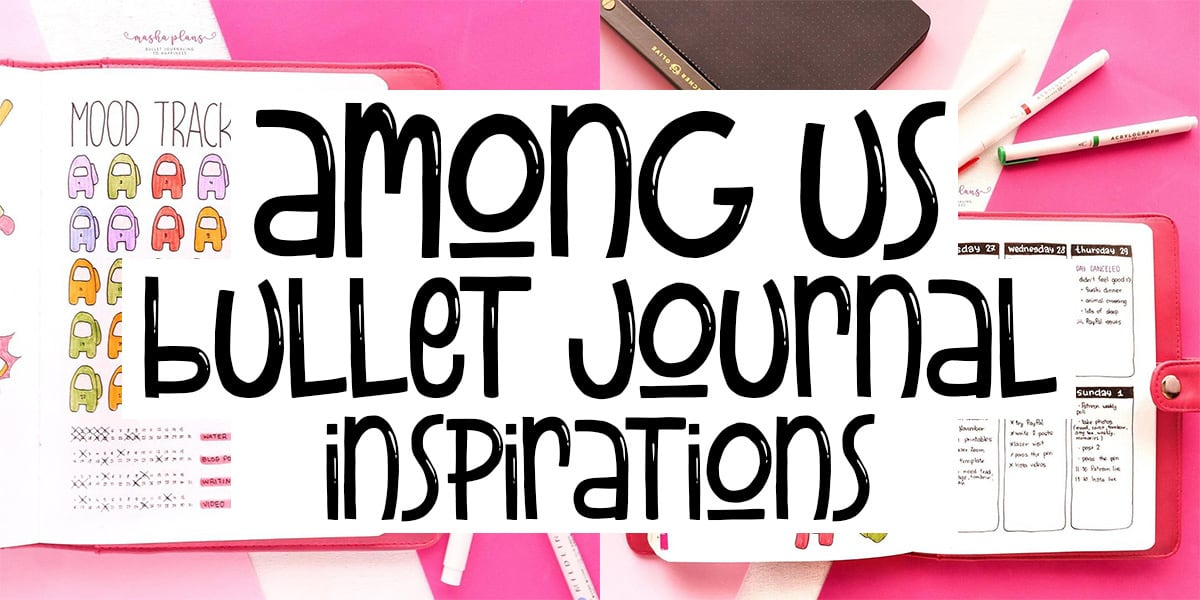 Among Us Themed Bullet Journal Inspirations | Masha Plans