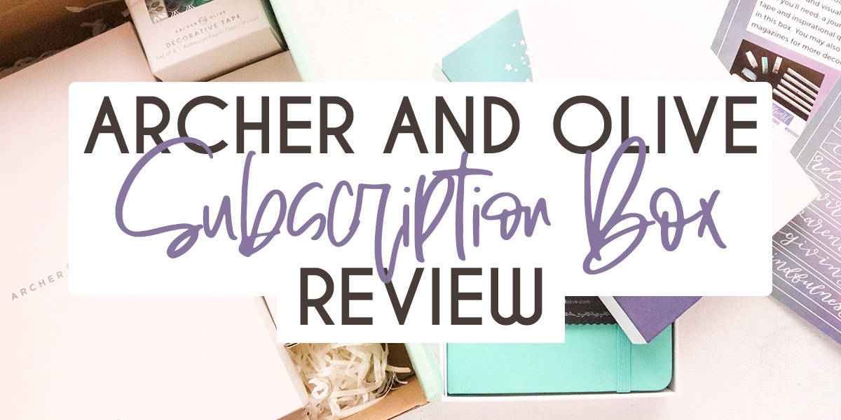 Archer and Olive Subscription Box Review | Masha Plans