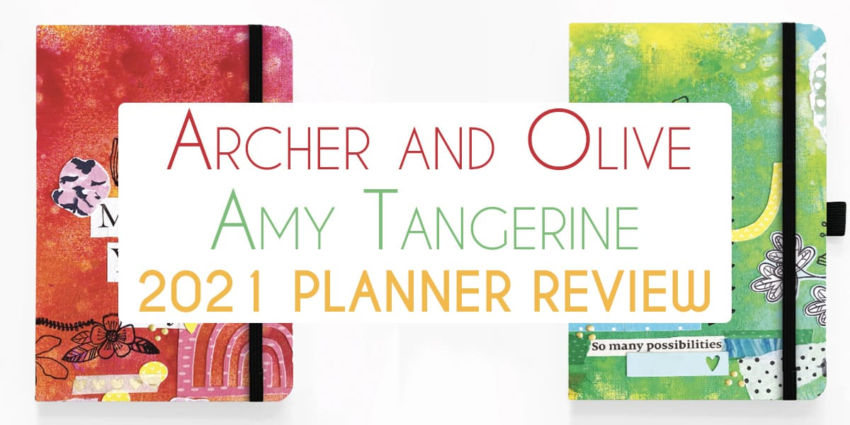 REVIEW: Amy Tangerine / Archer and Olive 2021 Planner | Masha Plans