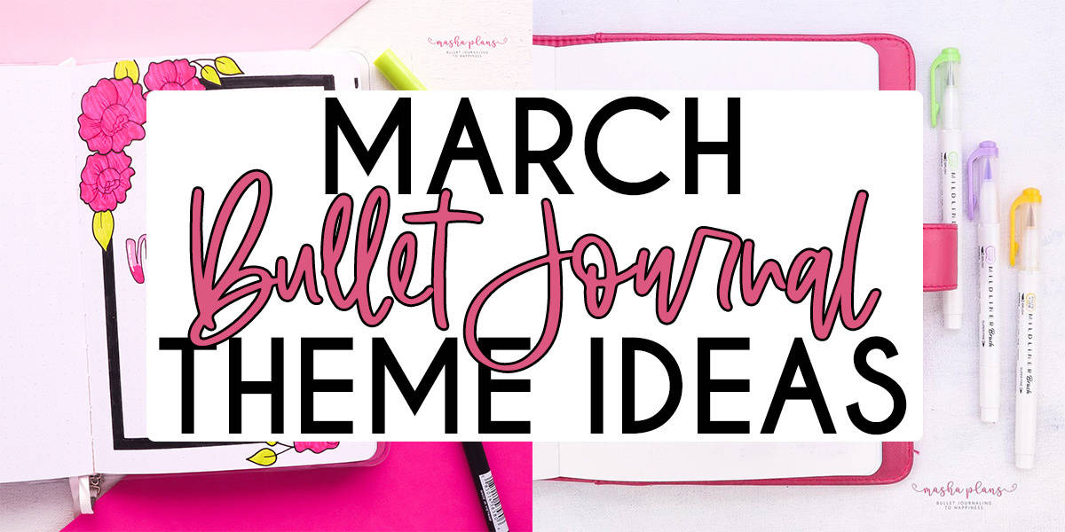 15 Creative March Bullet Journal Theme Ideas | Masha Plans