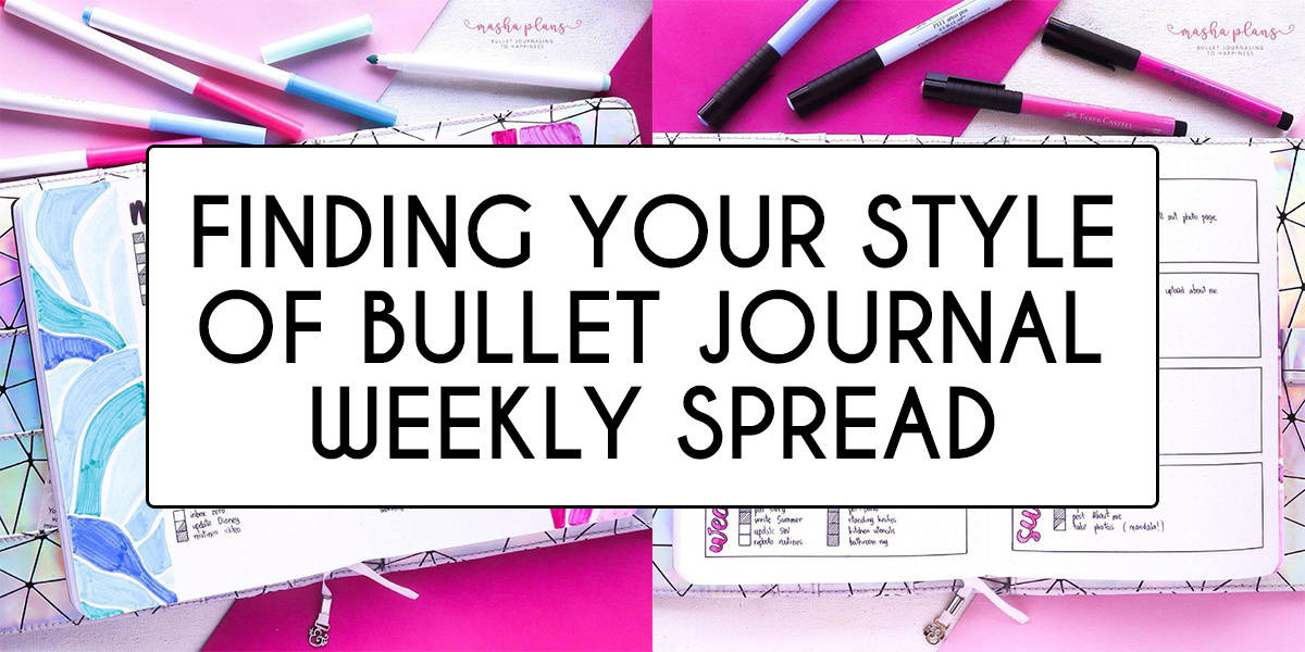 Finding Your Style Of Bullet Journal Weekly Spread | Masha Plans