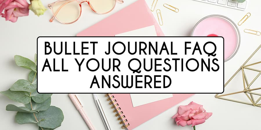 All Your Questions Answered - Bullet Journal FAQ | Masha Plans